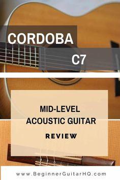 Cordoba C7 Classical Acoustic Guitar Review Classical Acoustic Guitar, Guitar Reviews, Guitar For Beginners, Life, Cordoba