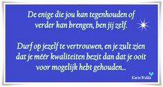 Wil je de hele blog lezen: http://www.karinwalda.nl/blogs/jezelf-tegenhouden