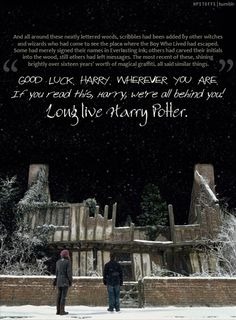 SHOULD HAVE BEEN IN THE MOVIE! I loved this part in the book! It was my favorite part & I cried every time I read it. It shows that there is always hope. I think the monument should have been in the movie as well! Harry Potter Quotes, Harry Potter Love, Harry Potter World, Lily Potter, Hogwarts, Slytherin, Must Be A Weasley, No Muggles, Yer A Wizard Harry