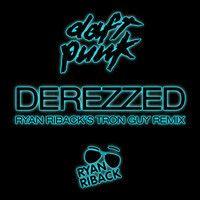 Daft Punk - Derezzed (Ryan Riback's Tron Guy Remix) by DaftPunk Monarchy on SoundCloud