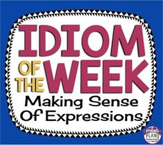 IDIOMS OF THE WEEK: POSTERS & ACTIVITYIdioms are part of everyday speech, yet we assume that our students know what they mean!  This resource allows teachers to introduce one idiom per week with a definition and an example!  This would be great for an ESL, EAL, ESOL classroom, but could also be used with any students!=========================================================Save By Purchasing This In A Bundle!