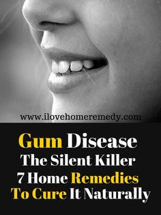 7 home remedies to cure gum disease naturally - Whether your gum disease is stopped, slowed, or worsens depends a lot on how well you care for your teeth as well as gums on a daily basis, from this point forward.