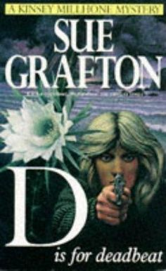 D Is for Deadbeat  (Kinsey Millhone, Bk 4) by Sue Grafton