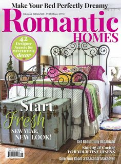 romantic homes is the perfect guide to living the romantic lifestyle with house tours latest home dcor and lifestyle trends product spotlights