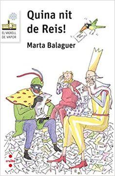 """Marta Balaguer. """"Quina nit de Reis!"""". Editorial Cruïlla. (6 a 8 anys). Està a la biblio."""