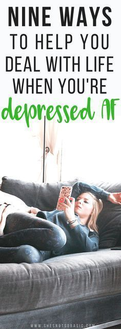 Since staying in bed forever and ever isn't really an option because rent.. bills... and life... here are nine ways to deal when you are depressed AF | #depression, #depressionrecovery, #mentalhealth, depression, mental illnesses, mental health awareness, ways to cope, mental health recovery, mental health warrior