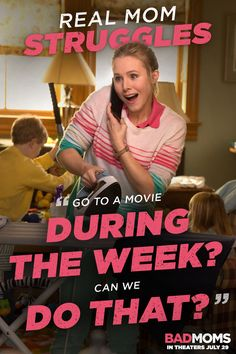My life as a mom- I can never go to the movies. Not during the week. Not during the weekend.