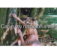 Carve My Name in a Tree (Check)