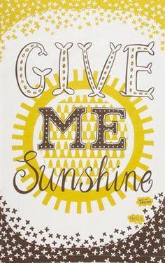 give me sunshine