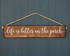 Front Porch Sign - Rustic Outdoor - Wood Signs - Front Porch - Rustic Home Decor - Outdoor Decor - Home Decor, Fathers Day Gift Life is better on the porch Rustic Wood Signs by RedRoanSigns Outdoor Wood Signs, Wood Signs For Home, Wood Home Decor, Rustic Wood Signs, Home Signs, Rustic Outdoor Decor, Diy Signs, Wooden Signs, Room Decor