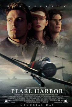Pearl Harbor (2001) This is one of my favorite movies of all time!