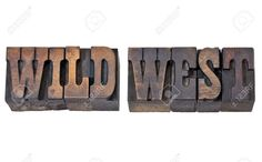 Stock Photo - wild west - isolated text in vintage letterpress wood type - French Clarendon font popular in western movies and memorabilia Clarendon Font, Western Fonts, Western Movies, Music Files, Types Of Wood, Wild West, Letterpress, Westerns, French