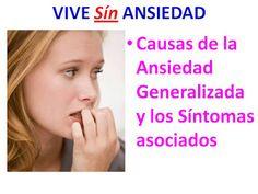 Las Causas de la Ansiedad Generalizada: ataques de ansiedad síntomas generales.  Las más comunes Causas de la Ansiedad Generalizada y los Síntomas asociados.