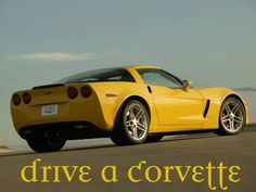 I've owned a corvette. Now, I want to drive one. LoL