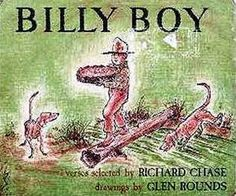 Billy Boy Traditional Words and Music Verses Selected by Richard Chase Illustrated by Glen Rounds