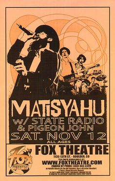 Concert poster for Matisyahu at the Fox Theatre in Boulder, CO 2005. 11 x 17 on thin paper.