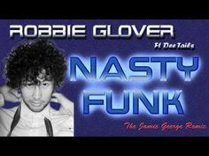 Robbie Glover Ft Dee Tails from MN8 (I've Got A Little Something For You) - Nasty Funk (Jamie George Remix)