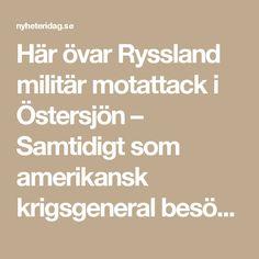 Här övar Ryssland militär motattack i Östersjön – Samtidigt som amerikansk krigsgeneral besöker Gotland - Nyheter Idag