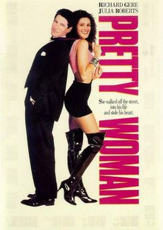 Pretty Woman - If it's on, I CAN'T not watch it. Damn it.
