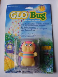 Glo Bug! We held ours too close to the lamp so they would glow for a really long time but it started to melt and glowbugs eyes got stuck to the light bulb! Loved the mini sleeping bag