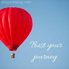 """Inspirational Quote: """"Trust your journey."""" Hugs, Deborah. #EnergyHealing #Trust"""