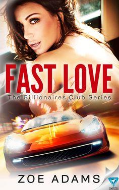 ✰ Fast Love by Zoe Adams ✰ Genre: Genre: Billionaire Romance, Western Romance Publisher: Limitless Publishing Hosted by: Sizzling PR Billionaire, Teaser, Club, Love, Romance, Free Ebooks, Kindle, Tours, Amazon