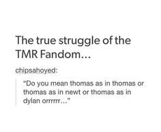 So complicated! I'll be talking about Dylan and say Thomas cuz that's his character...but everybody thinks I'm talking about the person Thomas Sanster who plays Newt!!!!