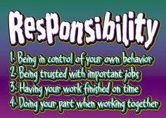 Responsibility --must start at a early age to make a responsible adult. ew11413