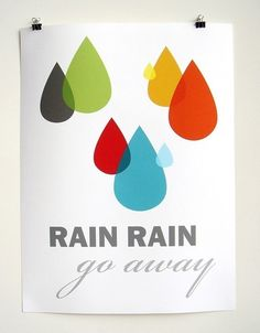 if you must rain, rain in color