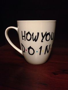I NEED this mug!  Etsy listing at https://www.etsy.com/listing/189751866/joeys-how-you-doin-mug-from-friends