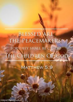Matthew (KJV) Blessed are the peacemakers: for they shall be called the children of God. Bible Qoutes, Words Quotes, Scripture Verses, Bible Scriptures, Peacemaker Quotes, Favorite Bible Verses, Spiritual Inspiration, Names Of Jesus, Spiritual Quotes