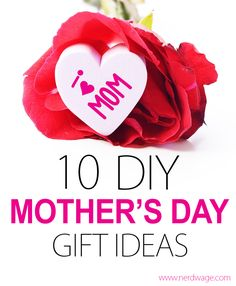 10 Budget-Friendly DIY Mother's Day Gift Ideas. | Nerd Wage