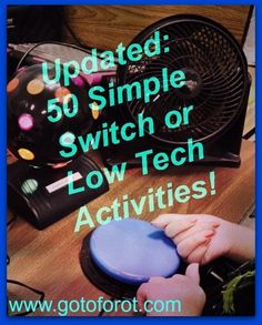 Updated: 50 Simple Switch or Low Tech Activities resource handout by Molly Shannon, OTR/L, ATP