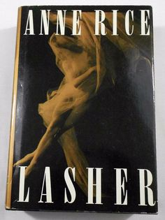Lasher by Anne Rice Hardcover Horror Book Lives of Mayfair Witches 1993 - Lives of the & The Lives of the Mayfair Witches - Micheal Curry and Rowan Mayfair ... pezcame.com