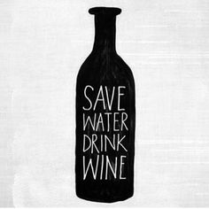 On every bottle of wine I bring to housewarmings now! words to survive by: save water drink wine Wine Quotes, Wine Sayings, Mom Quotes, Wine O Clock, Wine Parties, Wine Time, Save Water, Wine Drinks, Beverages