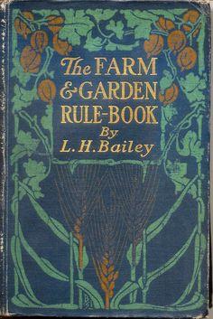 The Farm & Garden Rule Book (1911) by L.H. Bailey