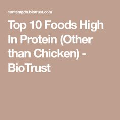 Top 10 Foods High In Protein (Other than Chicken) - BioTrust