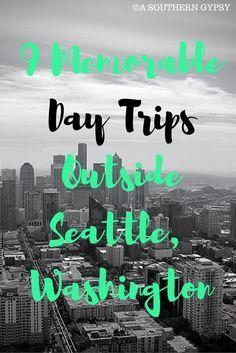 9 Memorable Day Trips Outside Seattle, Washington
