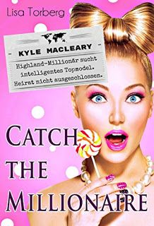 Eine Bücherwelt: Lisa Torberg - Catch the Millionaire: Kyle MacLear...