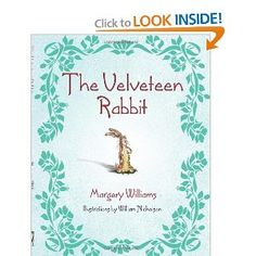 The Velveteen Rabbit - loved reading this story to my kids.