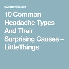 10 Common Headache Types And Their Surprising Causes – LittleThings