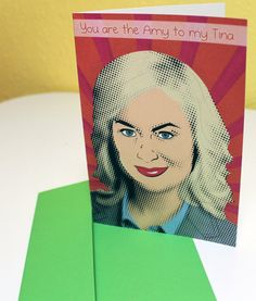 You are the Amy to my Tina | Blank Greeting Card for Any Occasion! Amy Poehler, Leslie Knope, Tina Fey
