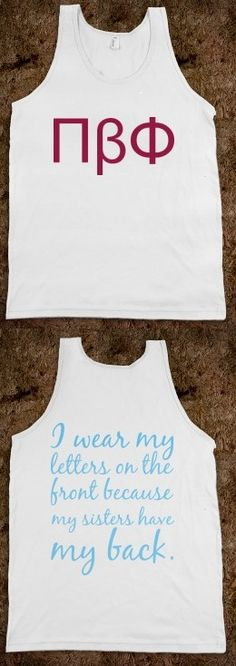"""Pi Beta Phi """"I wear my letters on the front because my sisters have my back!"""" #piphi #pibetaphi"""