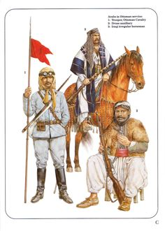 Arabs in Ottoman service:  1: Trooper, Ottoman Cavalry;  2: Druze auxiliary;  3: Iraqi irregular horseman