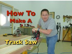 How To Build A Track Saw     I use to make some of them for my Dad somewhen 20-30 yrs ago ;)
