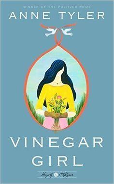 NEW Anne Tyler book -- Vinegar Girl