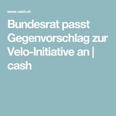 Bundesrat passt Gegenvorschlag zur Velo-Initiative an | cash Basel, Math Equations, Politics