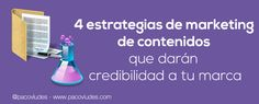 4 estrategias de marketing de contenidos que darán credibilidad a la marca