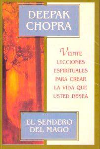 El Sendero Del Mago, el camino a la realizacion del alma por Deepak Chopra http://tuslibrosdeautoayuda.com/el-sendero-del-mago-deepak-chopra/ #motivacion #espiritualidad #meditacion #crecimiento personal #crecimiento espiritual #autosuperacion #autoayuda