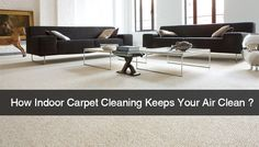 Let's see how indoor carpet cleaning keeps your air clean? http://jenascarpetcleaning.com.au/blog/how-indoor-carpet-cleaning-keeps-your-air-clean/